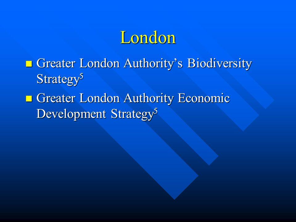 London Greater London Authority's Biodiversity Strategy 5 Greater London Authority's Biodiversity Strategy 5 Greater London Authority Economic Develop