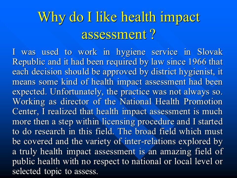 Why do I like health impact assessment .