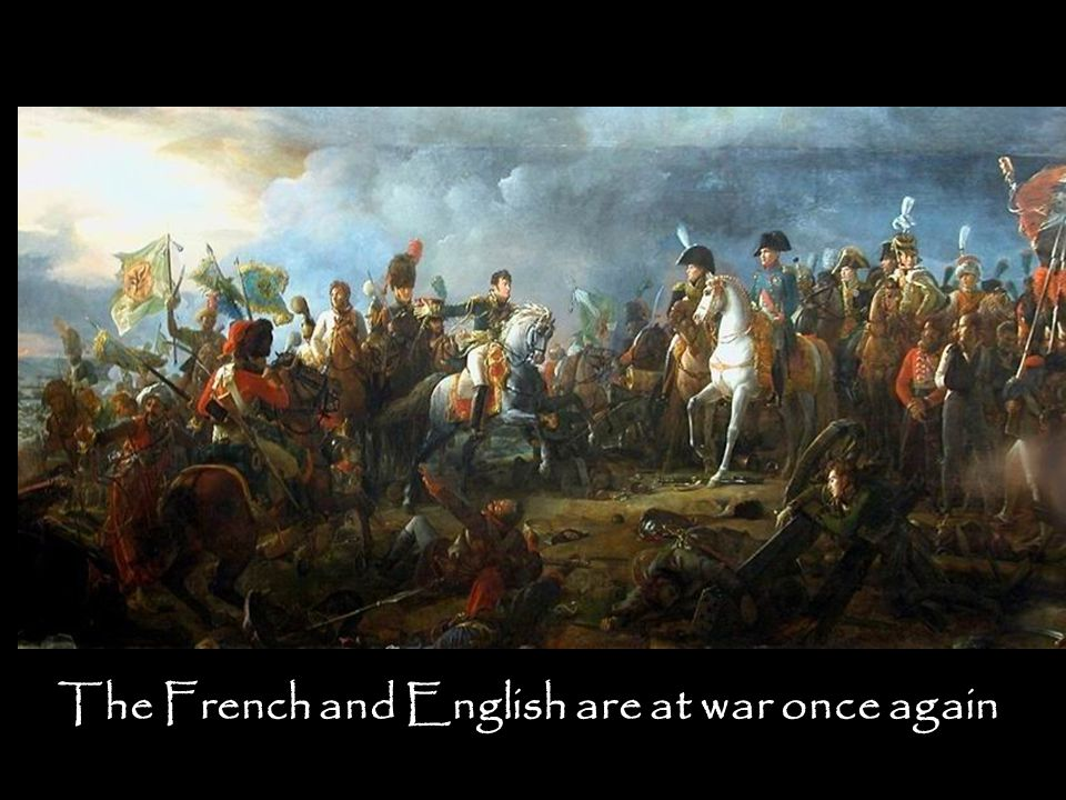 The French and English are at war once again