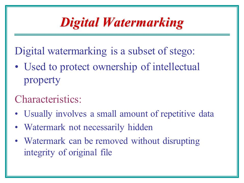 Modern Day Applications Avoid third party snooping Security reinforcement layer to cryptography Hiding copyright info: digital watermarks and fingerpr