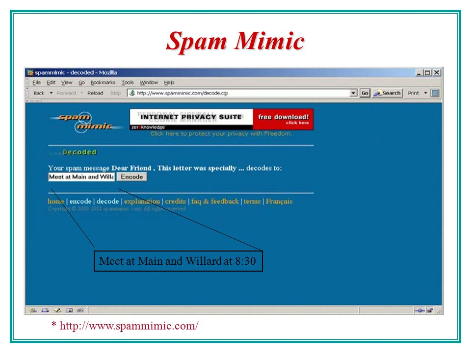 Spam as a Stego Medium Dear Friend, This letter was specially selected to be sent to you ! We will comply with all removal requests ! This mail is bei