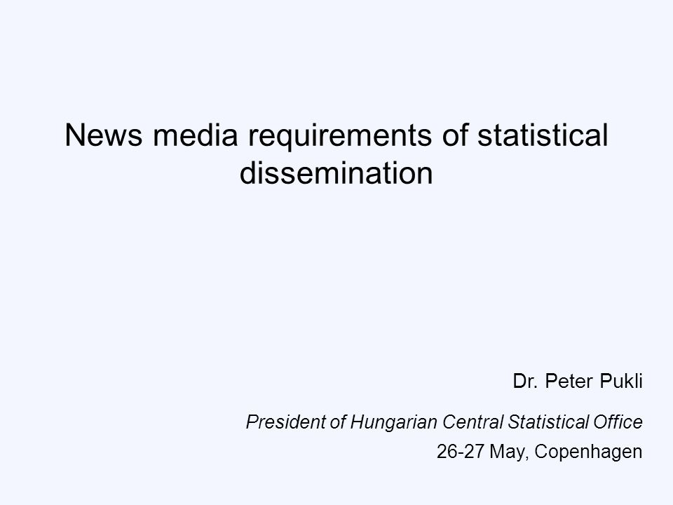 News media requirements of statistical dissemination Dr.