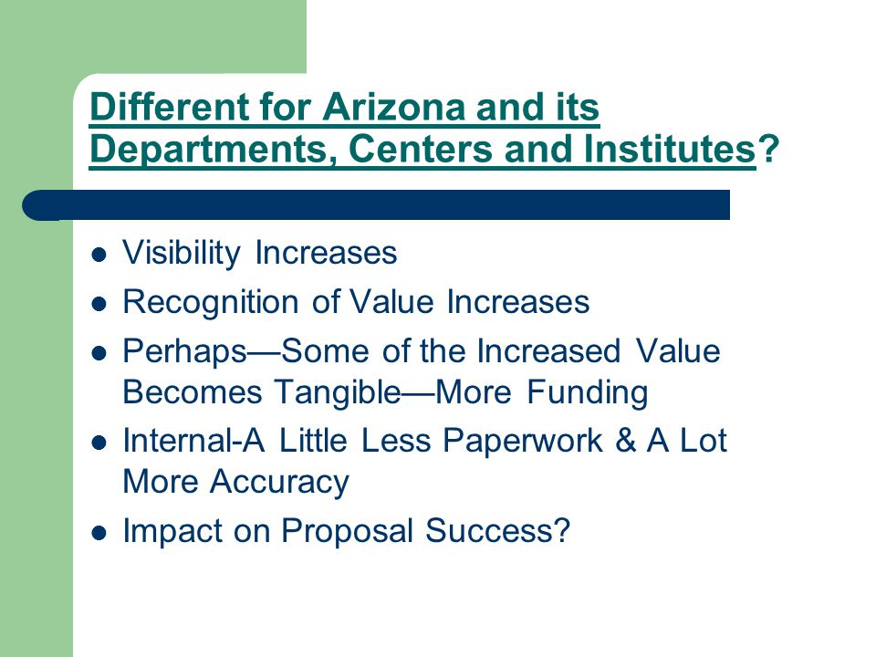 Different for Arizona and its Departments, Centers and Institutes.