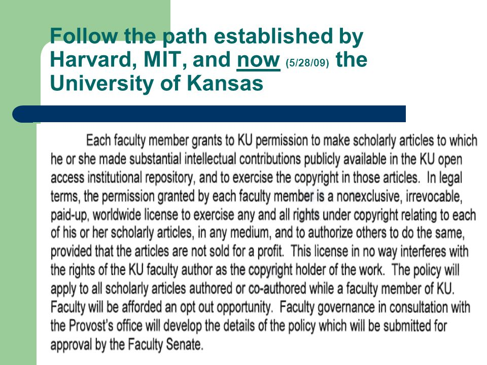 Follow the path established by Harvard, MIT, and now (5/28/09) the University of Kansas