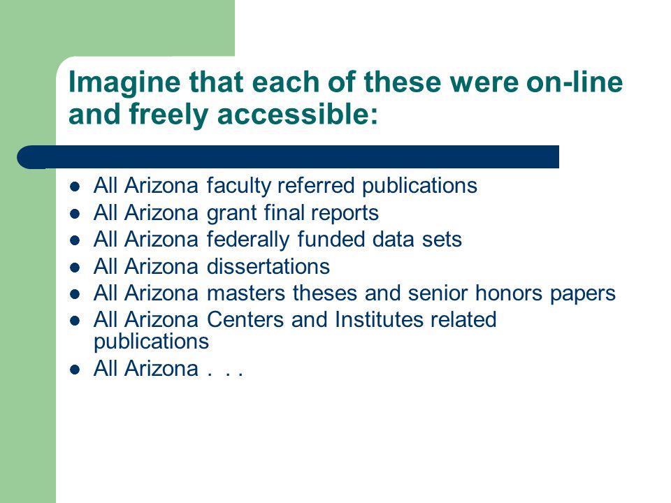 Imagine further That all this was available through a web portal and readily identifiable with the University of Arizona