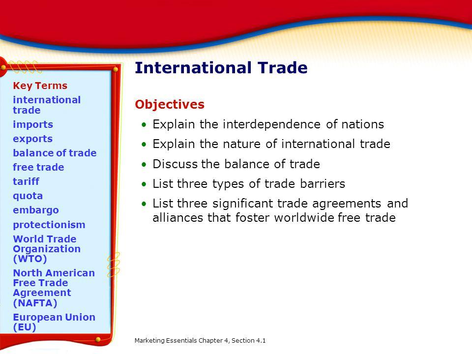 International Trade Objectives Explain the interdependence of nations Explain the nature of international trade Discuss the balance of trade List thre
