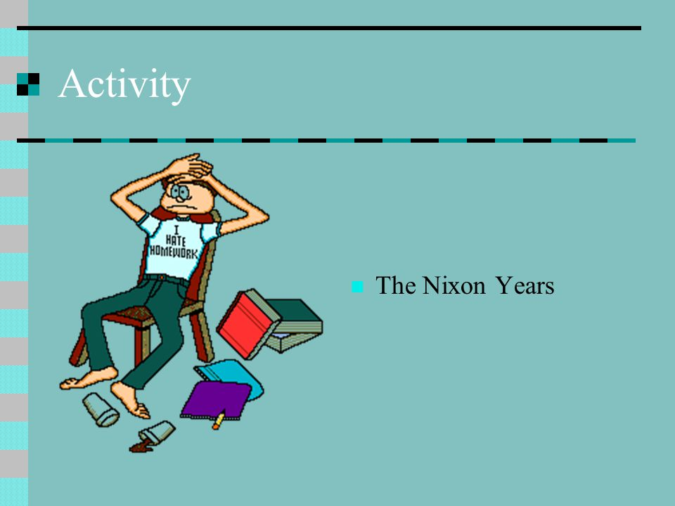 Activity The Nixon Years
