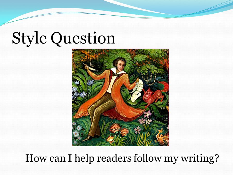 Style Question How can I help readers follow my writing