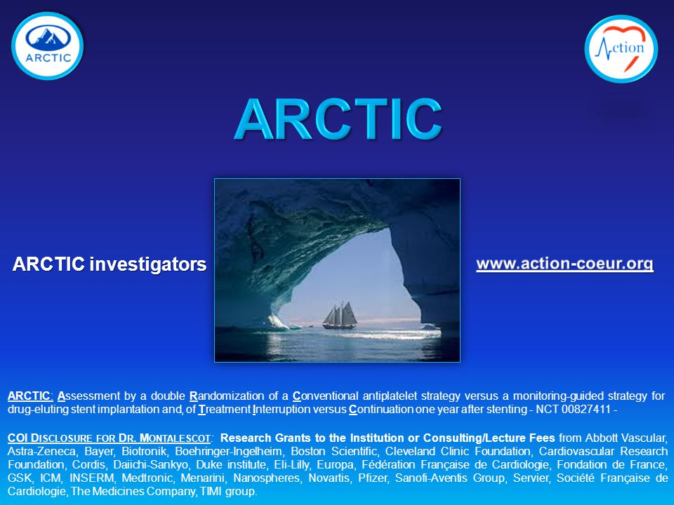 ARCTIC investigators COI D ISCLOSURE FOR D R.