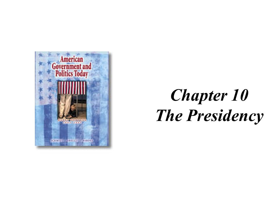 Chapter 10 The Presidency