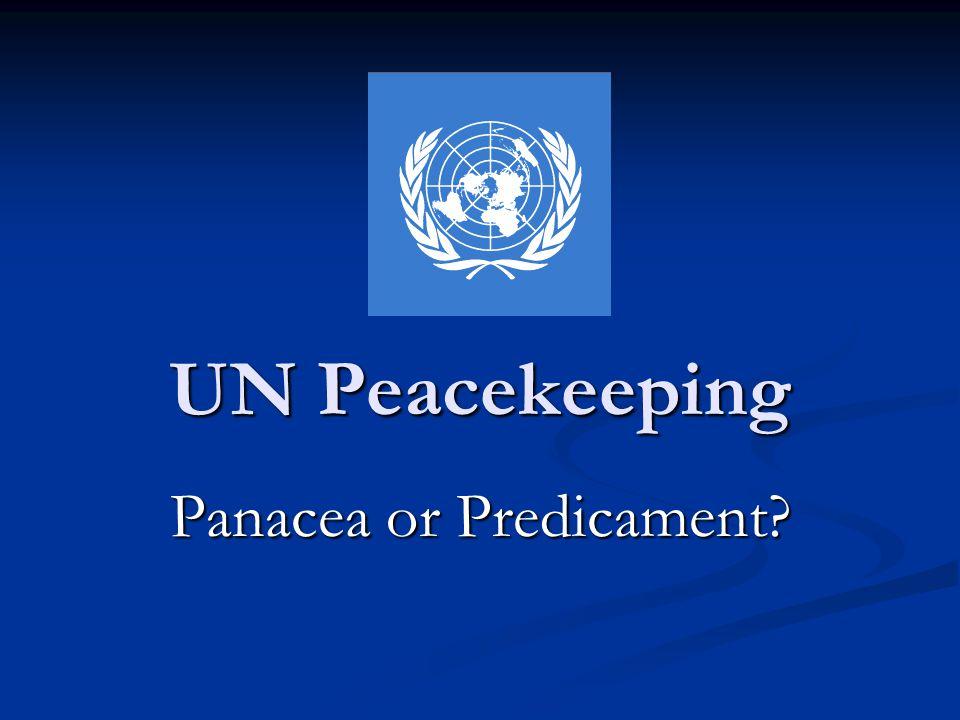 UN Peacekeeping Panacea or Predicament?