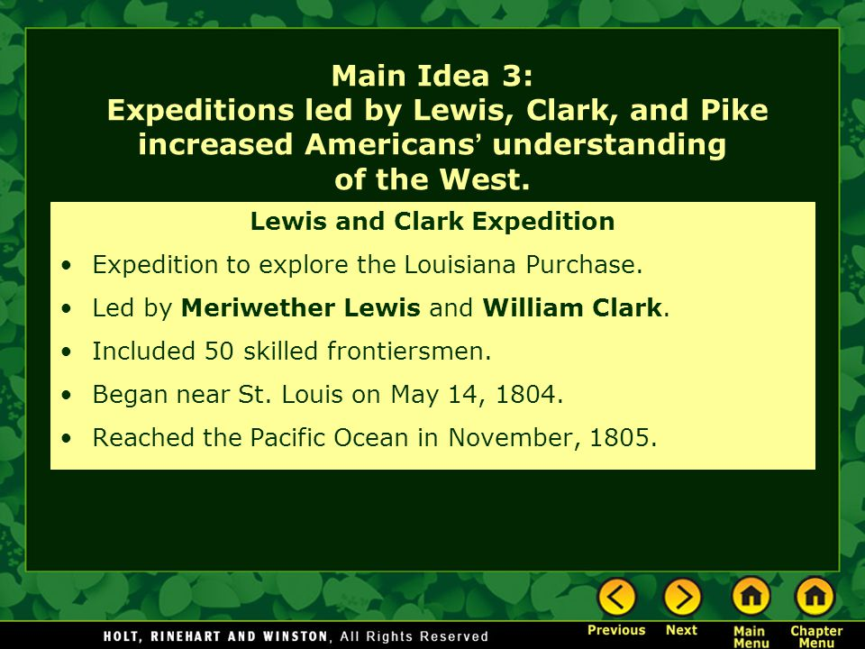 Main Idea 3: Expeditions led by Lewis, Clark, and Pike increased Americans ' understanding of the West. Lewis and Clark Expedition Expedition to explo