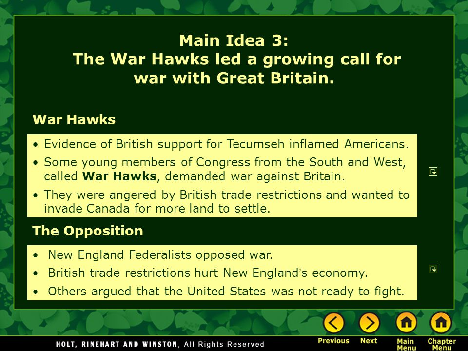 War Hawks The Opposition Evidence of British support for Tecumseh inflamed Americans. Some young members of Congress from the South and West, called W