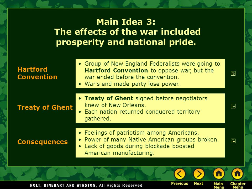 Treaty of Ghent Consequences Hartford Convention Group of New England Federalists were going to Hartford Convention to oppose war, but the war ended b
