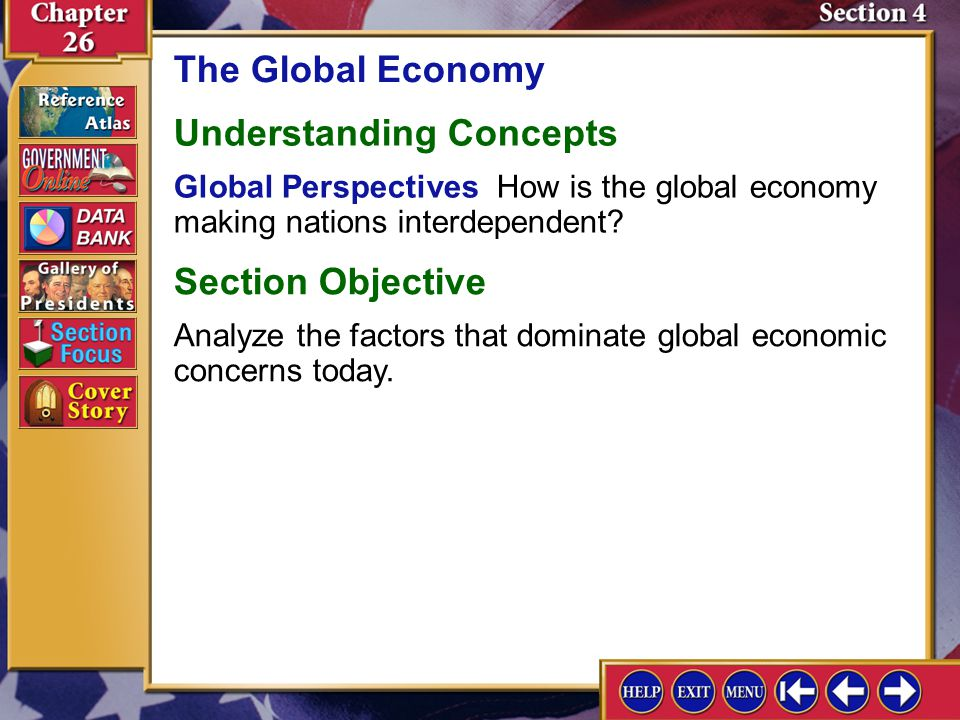 Section 4 Introduction-2 The Global Economy Understanding Concepts Global Perspectives How is the global economy making nations interdependent? Sectio