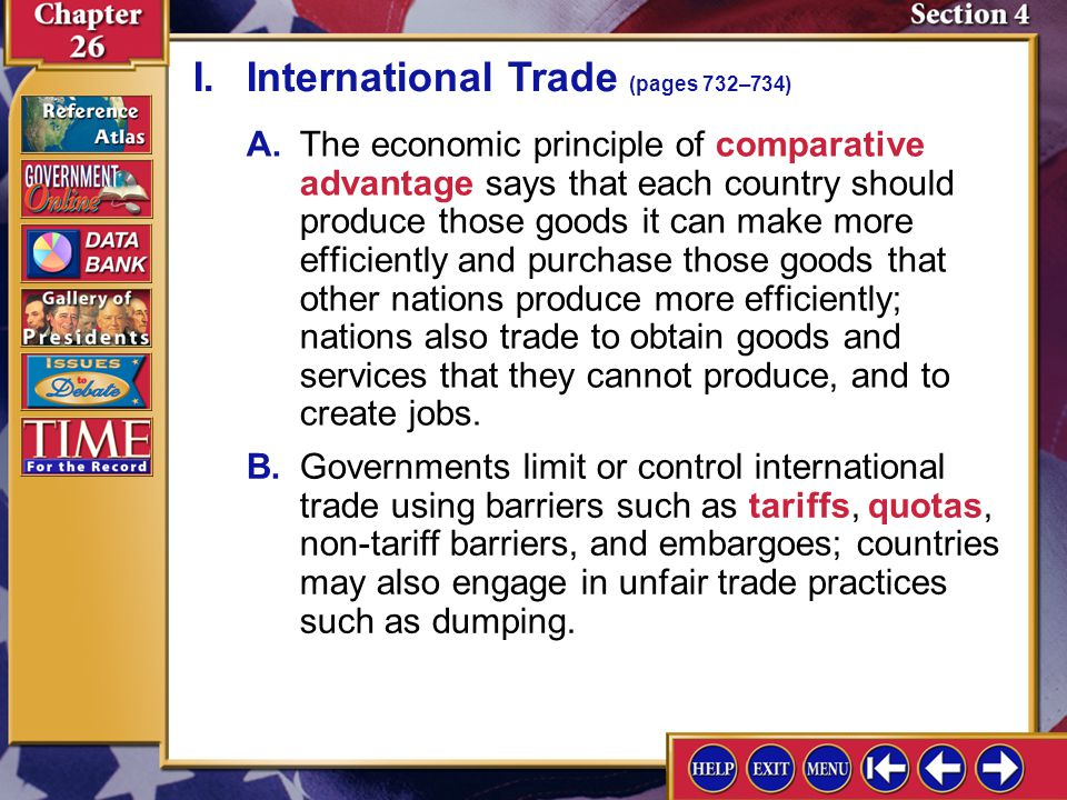 Section 4-2 A.The economic principle of comparative advantage says that each country should produce those goods it can make more efficiently and purch