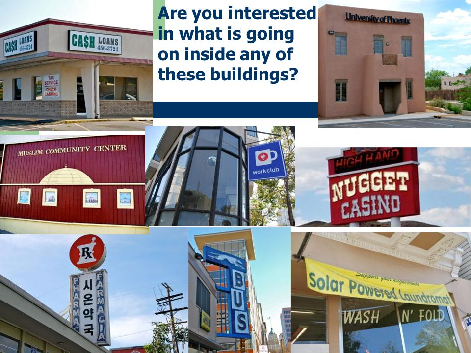 3 Are you interested in what is going on inside any of these buildings