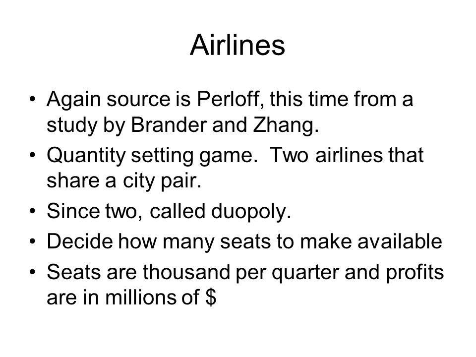 Airlines Again source is Perloff, this time from a study by Brander and Zhang.