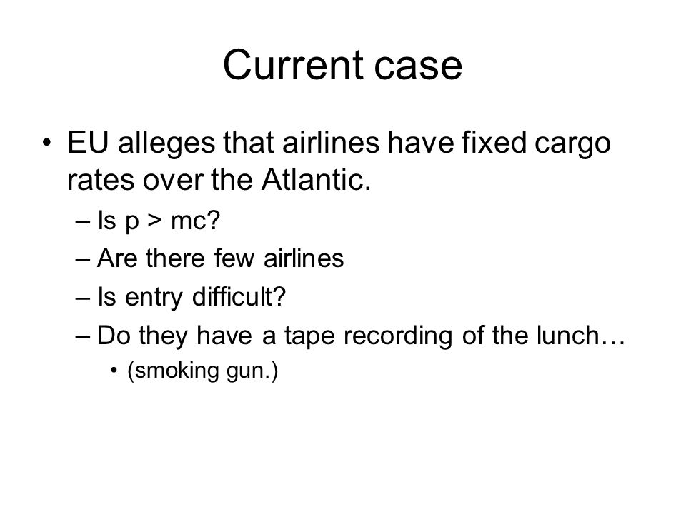 Current case EU alleges that airlines have fixed cargo rates over the Atlantic.