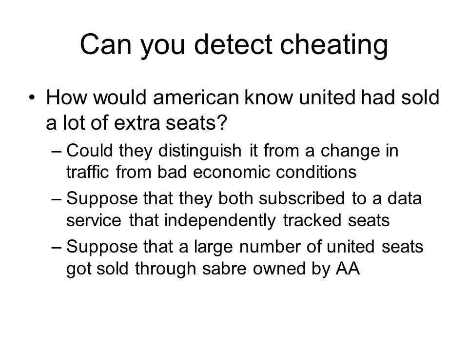 Can you detect cheating How would american know united had sold a lot of extra seats.