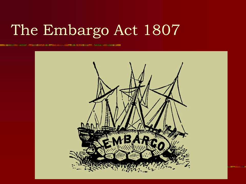 The Embargo Act 1807