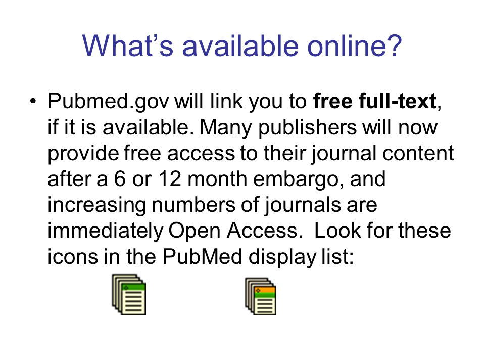 What's available online. Pubmed.gov will link you to free full-text, if it is available.