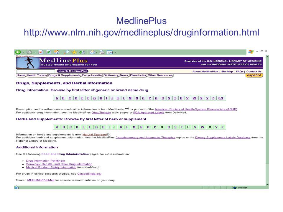 MedlinePlus http://www.nlm.nih.gov/medlineplus/druginformation.html