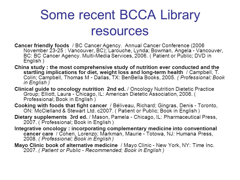 Some recent BCCA Library resources Cancer friendly foods / BC Cancer Agency.