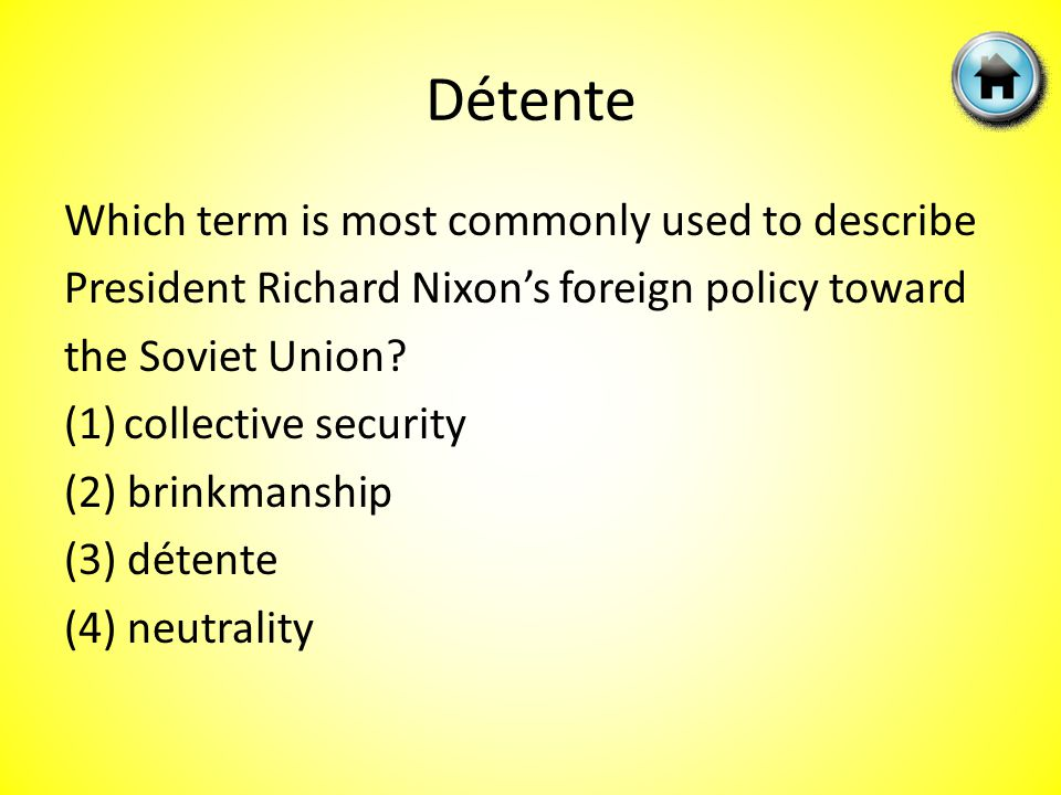 Which term is most commonly used to describe President Richard Nixon's foreign policy toward the Soviet Union.