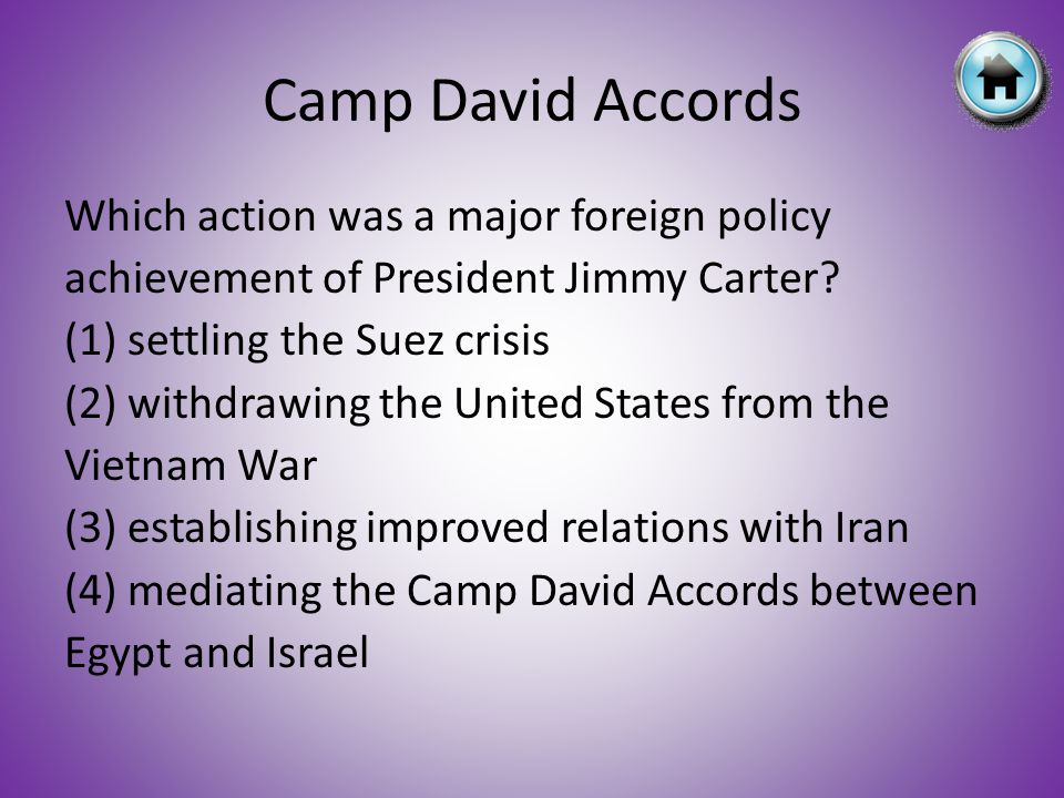Which action was a major foreign policy achievement of President Jimmy Carter? (1) settling the Suez crisis (2) withdrawing the United States from the