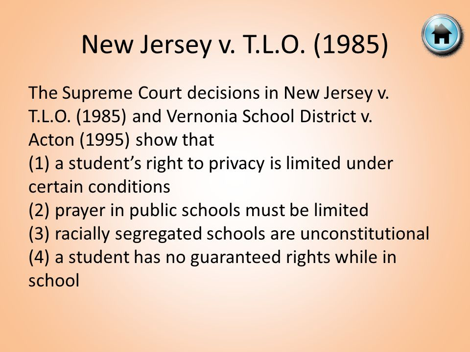 The Supreme Court decisions in New Jersey v. T.L.O. (1985) and Vernonia School District v. Acton (1995) show that (1) a student's right to privacy is