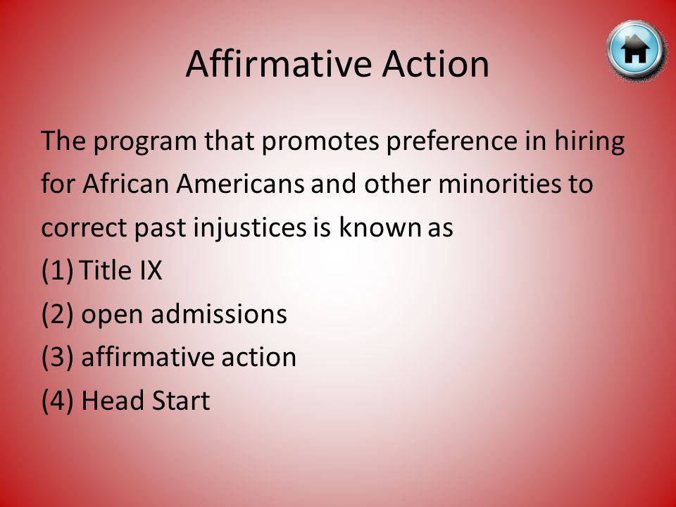Affirmative Action The program that promotes preference in hiring for African Americans and other minorities to correct past injustices is known as (1