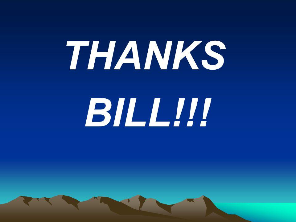 THANKS BILL!!!