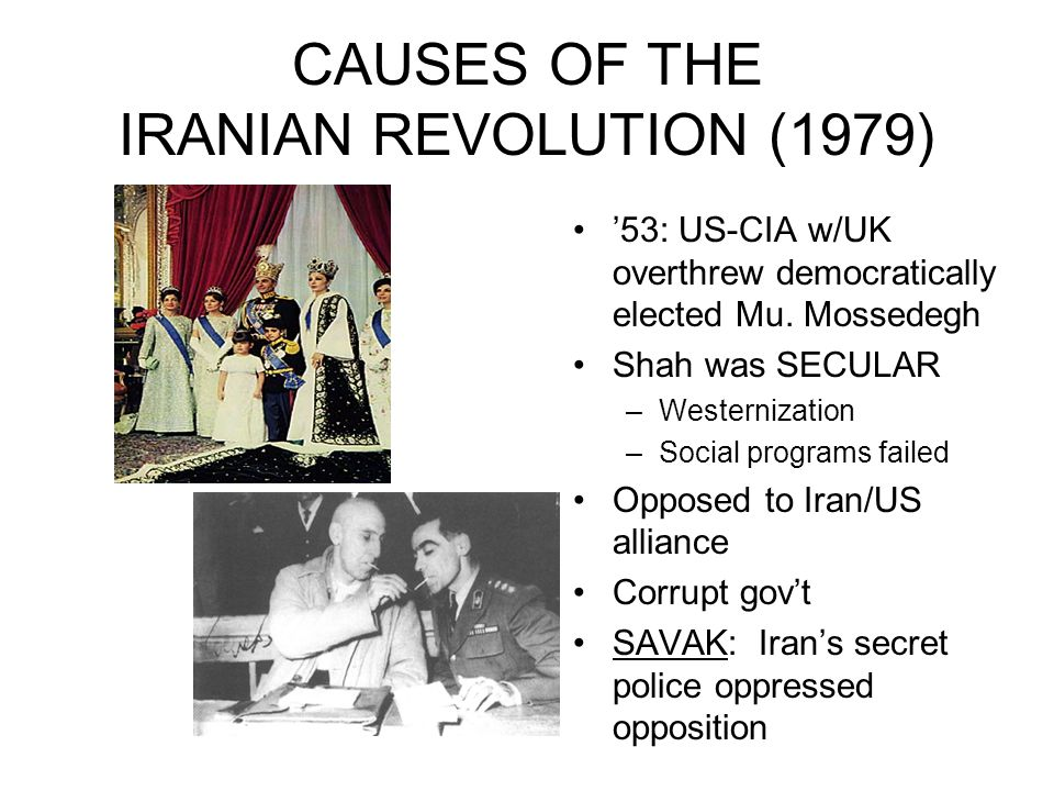 CAUSES OF THE IRANIAN REVOLUTION (1979) '53: US-CIA w/UK overthrew democratically elected Mu.