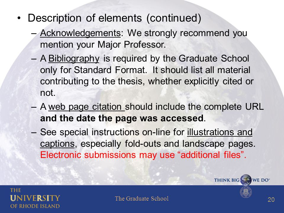 The Graduate School 20 Description of elements (continued) –Acknowledgements: We strongly recommend you mention your Major Professor.
