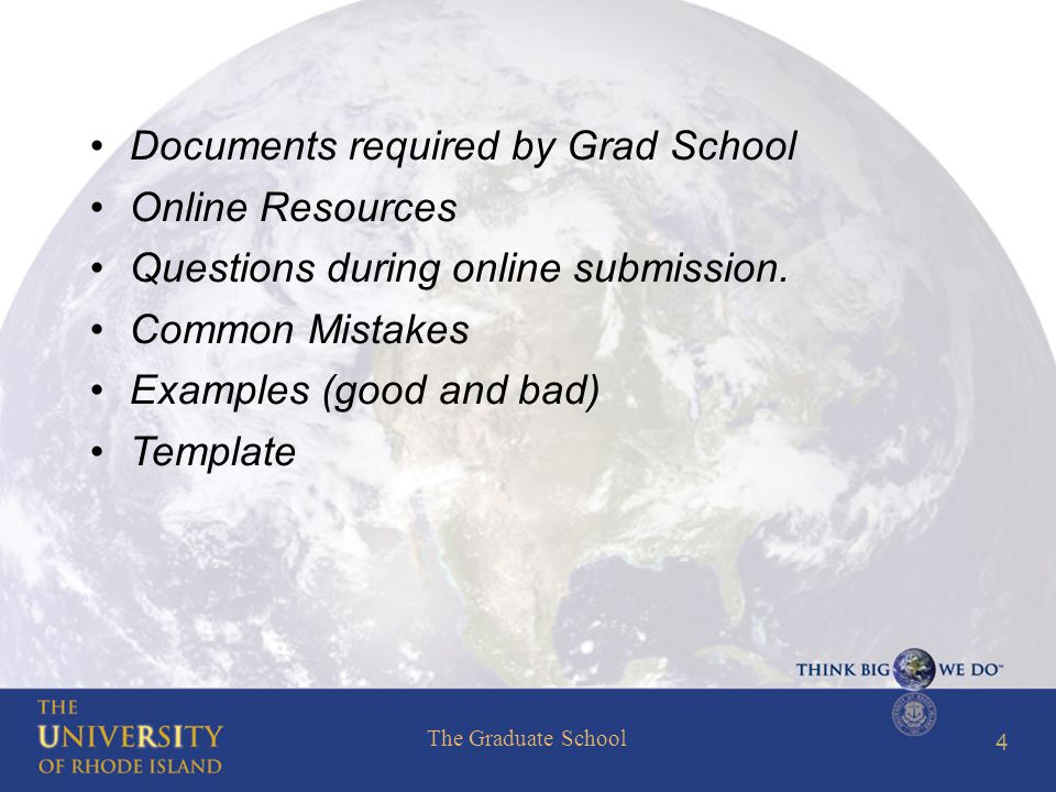 The Graduate School 4 Documents required by Grad School Online Resources Questions during online submission.