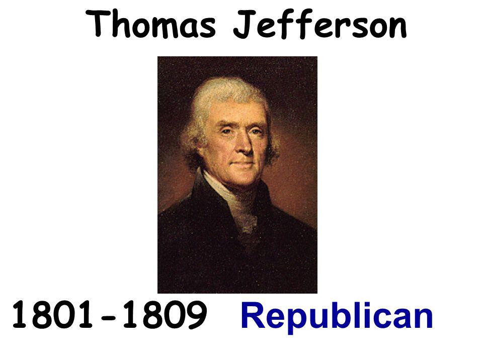 Thomas Jefferson 1801-1809 Republican