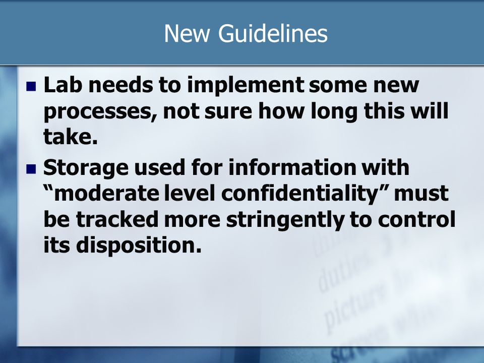 New Guidelines Lab needs to implement some new processes, not sure how long this will take.