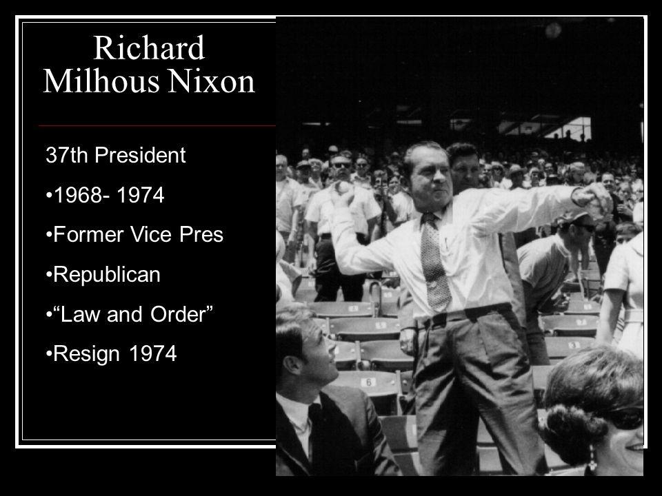Richard Milhous Nixon Elected 1968- After the Democratic Disaster RFK killed- June 1968 Dem.