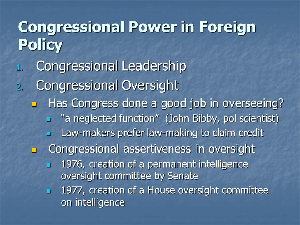 Congressional Power in Foreign Policy 1. Congressional Leadership 2.