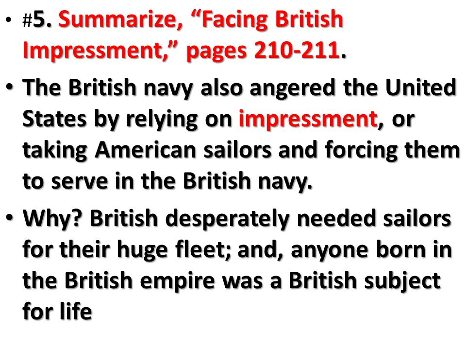 5. Summarize, Facing British Impressment, pages 210-211.
