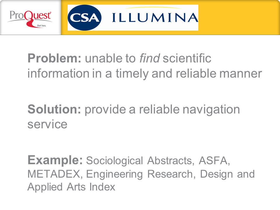 Problem: unable to find scientific information in a timely and reliable manner Solution: provide a reliable navigation service Example: Sociological A