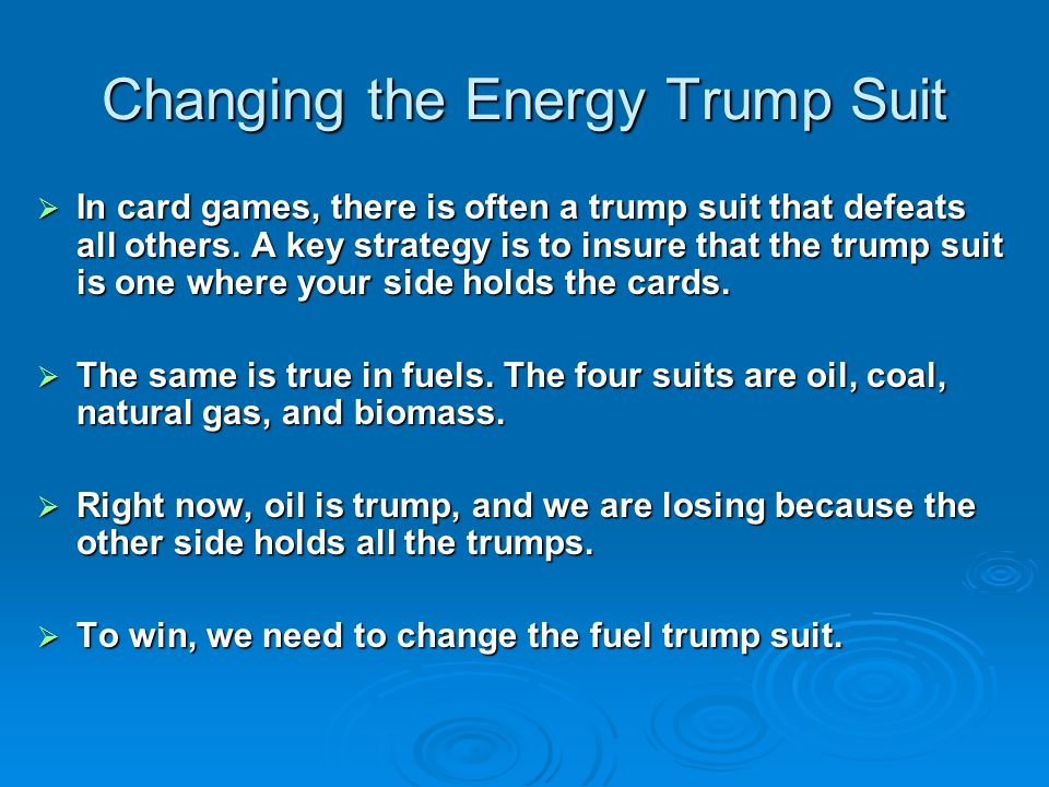 Changing the Energy Trump Suit  In card games, there is often a trump suit that defeats all others.