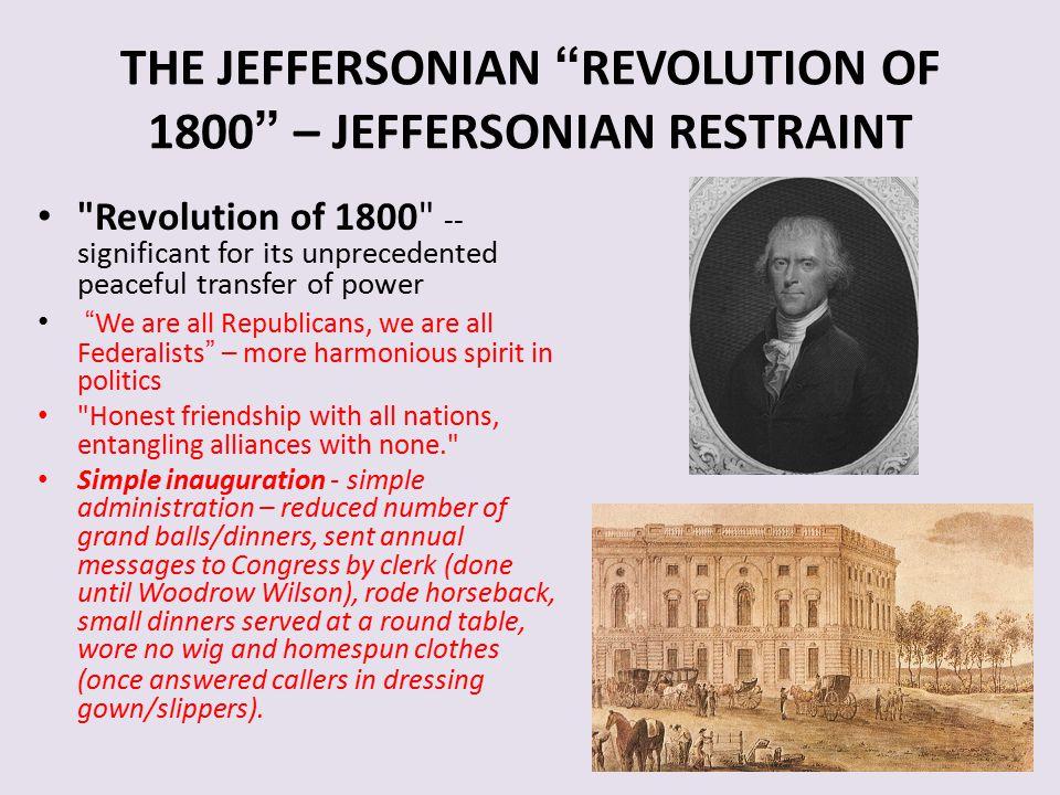 """THE JEFFERSONIAN """"REVOLUTION OF 1800"""" – JEFFERSONIAN RESTRAINT"""