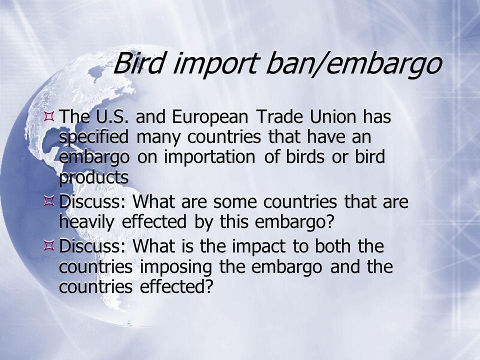 Bird import ban/embargo  The U.S.