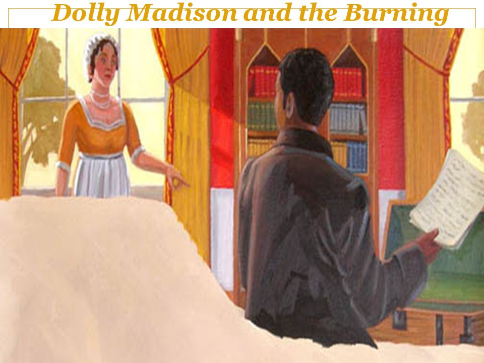 Dolly Madison and the Burning