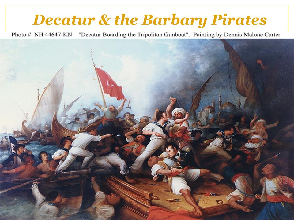 Decatur & the Barbary Pirates