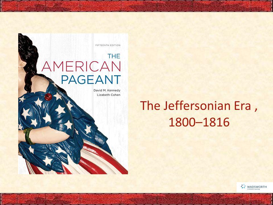 The Jeffersonian Era, 1800–1816