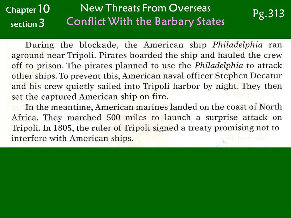 Chapter 10 section 3 Pg.313 New Threats From Overseas Conflict With the Barbary States