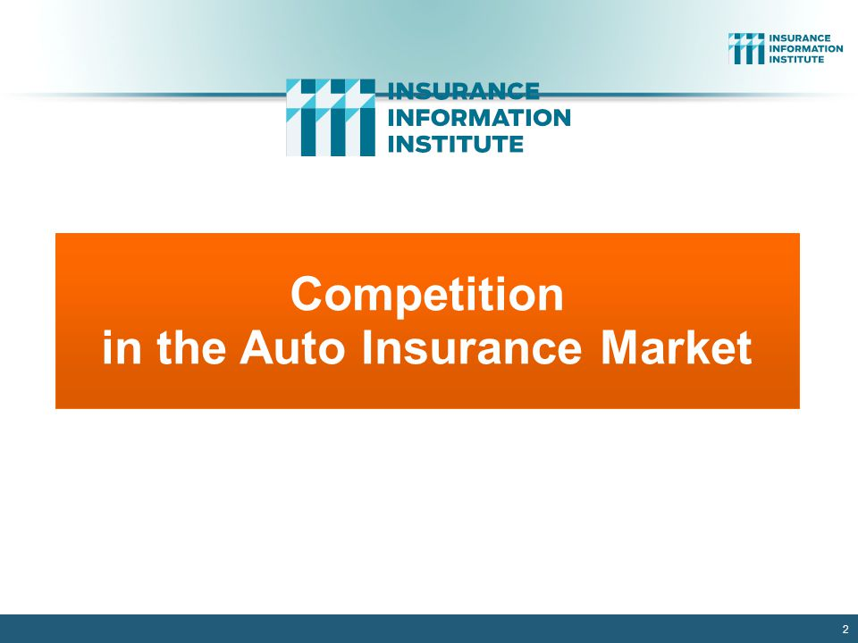 2 Competition in the Auto Insurance Market